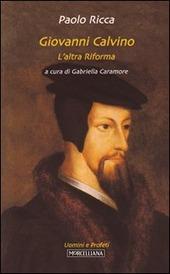 Giovanni Calvino. L'altra riforma