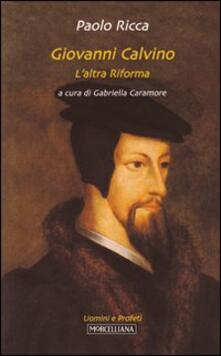 Tegliowinterrun.it Giovanni Calvino. L'altra riforma Image
