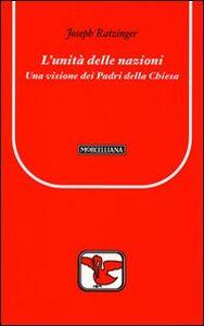 Libro L' unità delle nazioni. Una visione dei Padri della Chiesa Benedetto XVI (Joseph Ratzinger)