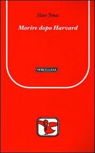 Libro Morire dopo Harvard Hans Jonas