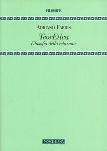 Libro TeorEtica. Filosofia della relazione Adriano Fabris