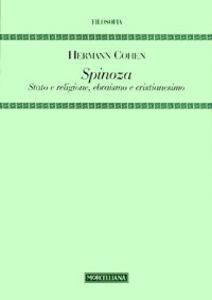 Libro Spinoza. Stato e religione, ebraismo e cristianesimo Hermann Cohen