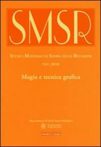 Libro SMSR. Studi e materiali di storia delle religioni (2010). Vol. 76\1: Magia e tecnica grafica.