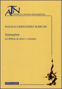 Libro Septuaginta. La Bibbia di ebrei e cristiani Natalio Fernández Marcos
