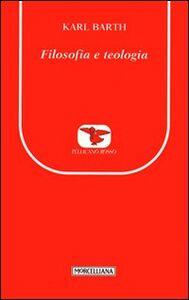 Libro Filosofia e teologia Karl Barth