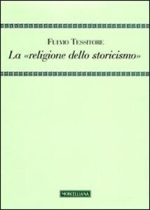 La «religione dello storicismo»