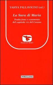 Foto Cover di La Sura di Maria. Traduzione e commento del capitolo XIX del Corano, Libro di  edito da Morcelliana