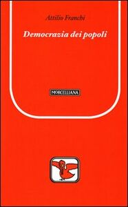 Libro Democrazia dei popoli Attilio Franchi