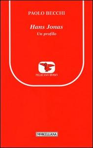 Libro Hans Jonas. Un profilo Paolo Becchi