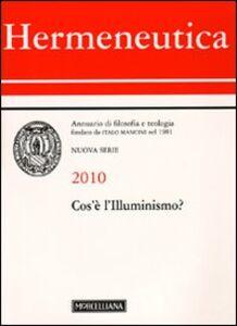 Foto Cover di Hermeneutica. Annuario di filosofia e teologia (2010). Cos'è l'illuminismo, Libro di  edito da Morcelliana