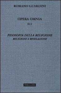 Foto Cover di Opera omnia. Vol. 2\2: Filosofia della religione. Religione e Rivelazione., Libro di Romano Guardini, edito da Morcelliana