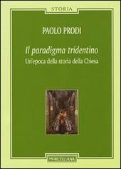 Il paradigma tridentino. Un'epoca della storia della Chiesa