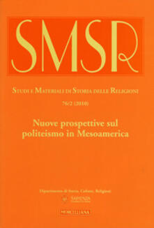 Nordestcaffeisola.it SMSR. Studi e materiali di storia delle religioni (2010). Vol. 76\2: Nuove prospettive sul politeismo in Mesoamerica. Image