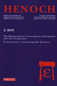 Libro Henoch (2010). Vol. 2: The historical Jesus: contemporary interpreters and new perspectives­Il Gesù storico: nuove prospettive di ricerca.