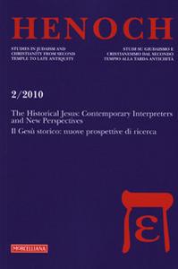 Libro Henoch (2010). Vol. 2: The historical Jesus: contemporary interpreters and new perspectivesIl Gesù storico: nuove prospettive di ricerca.