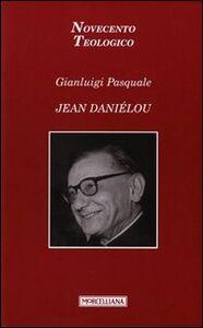 Foto Cover di Jean Danielou, Libro di Gianluigi Pasquale, edito da Morcelliana