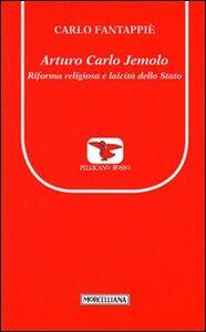 Libro Arturo Carlo Jemolo. Riforma religiosa e laicità dello Stato Carlo Fantappiè