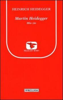Martin Heidegger. Mio zio - Heinrich Heidegger - copertina