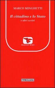 Libro Il cittadino e lo Stato e altri scritti Marco Minghetti