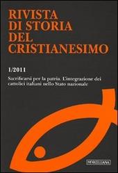 Rivista di storia del cristianesimo (2011). Vol. 1: Sacrificarsi per la patria. L'integrazione dei cattolici italiani nello stato nazionale.