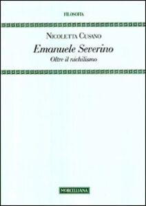 Libro Emanuele Severino. Oltre il nichilismo Nicoletta Cusano