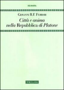 Libro Città e anima nella «Repubblica» di Platone Giovanni R. Ferrari