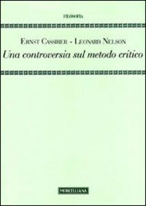 Libro Una controversia sul metodo critico Ernst Cassirer , Leonard Nelson
