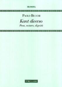 Foto Cover di Kant diverso. Pena, natura, dignità, Libro di Paolo Becchi, edito da Morcelliana