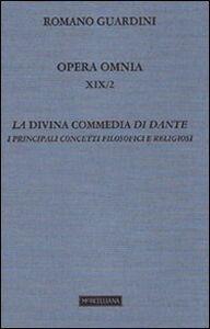 Libro Opera omnia. Vol. 19\2: La Divina Commedia di Dante. I principali concetti filosofici e religiosi (Lezioni). Romano Guardini