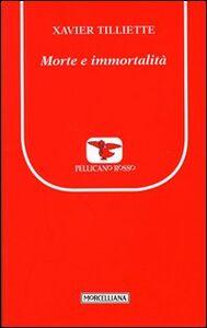 Foto Cover di Morte e immortalità, Libro di Xavier Tilliette, edito da Morcelliana