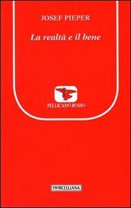Libro La realtà e il bene Josef Pieper