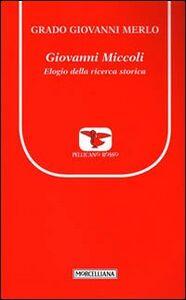 Foto Cover di Giovanni Miccoli. Elogio della ricerca storica, Libro di Grado Giovanni Merlo, edito da Morcelliana