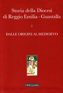 Libro Storia della diocesi di Reggio Emilia-Guastalla. Con CD-ROM. Vol. 1\1: Dalle origini al Medioevo.
