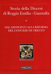 Storia della diocesi di Reggio Emilia-Guastalla. Vol. 1/2: Dal Medioevo alla Rifroma del Concilio di Trento.