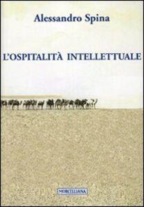 Libro L' ospitalità intellettuale Alessandro Spina