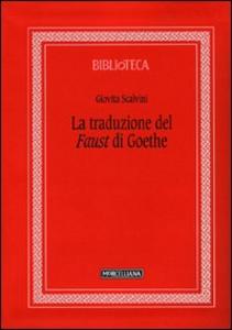 Libro Il «Faust» di Goethe Giovita Scalvini
