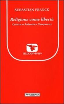 Religione come libertà. Lettera a Johannes Campanus.pdf