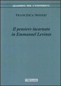 Libro Il pensiero incarnato in Emmanuel Levinas Francesca Nodari