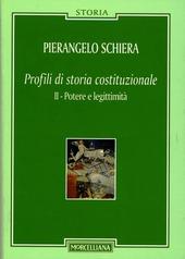Profili di storia costituzionale. Vol. 2: Potere e legittimita.