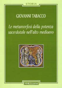 Libro La metamorfosi della potenza sacerdotale nell'alto Medioevo Giovanni Tabacco
