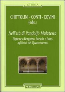 Libro Nell'età di Pandolfo Malatesta. Signore a Bergamo, Brescia e Fano agli inizi del Quattrocento. Con CD Audio