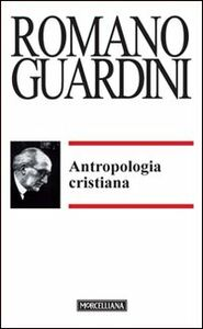Foto Cover di Antropologia cristiana, Libro di Romano Guardini, edito da Morcelliana