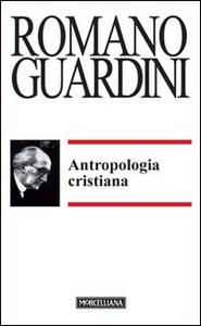 Libro Antropologia cristiana Romano Guardini