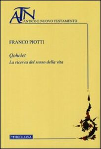 Libro Qohelet. La ricerca del senso della vita Franco Piotti
