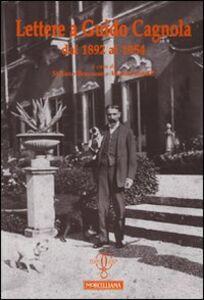 Foto Cover di Lettere a Guido Cagnola dal 1892 al 1954, Libro di  edito da Morcelliana