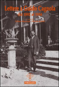 Libro Lettere a Guido Cagnola dal 1892 al 1954
