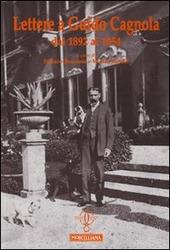 Lettere a Guido Cagnola dal 1892 al 1954