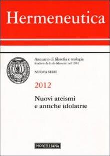 Ipabsantonioabatetrino.it Hermeneutica. Annuario di filosofia e teologia (2012). Nuovi ateismi e antiche idolatrie Image