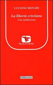 Libro La libertà cristiana. Una meditazione Luciano Monari
