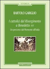 I cattolici dal Risorgimento a Benedetto XVI. Un percorso dal Piemonte all'Italia